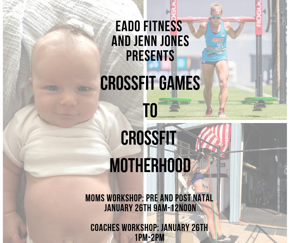 EaDo Fitness and Jenn Jones present 'CrossFit Games To CrossFit Motherhood-Expecting and New Moms